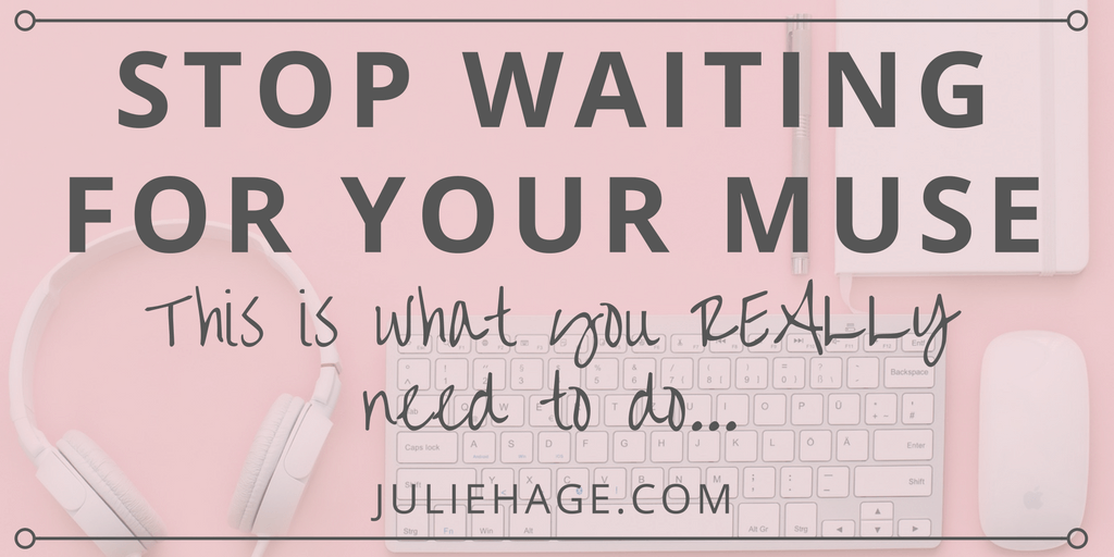 Your Muse Doesn't Love You — So Stop Waiting for Writing Inspiration | Do you dream about earning money through your written words? When you do these 4 things, writing inspiration WILL come to you and you WILL become a writer.